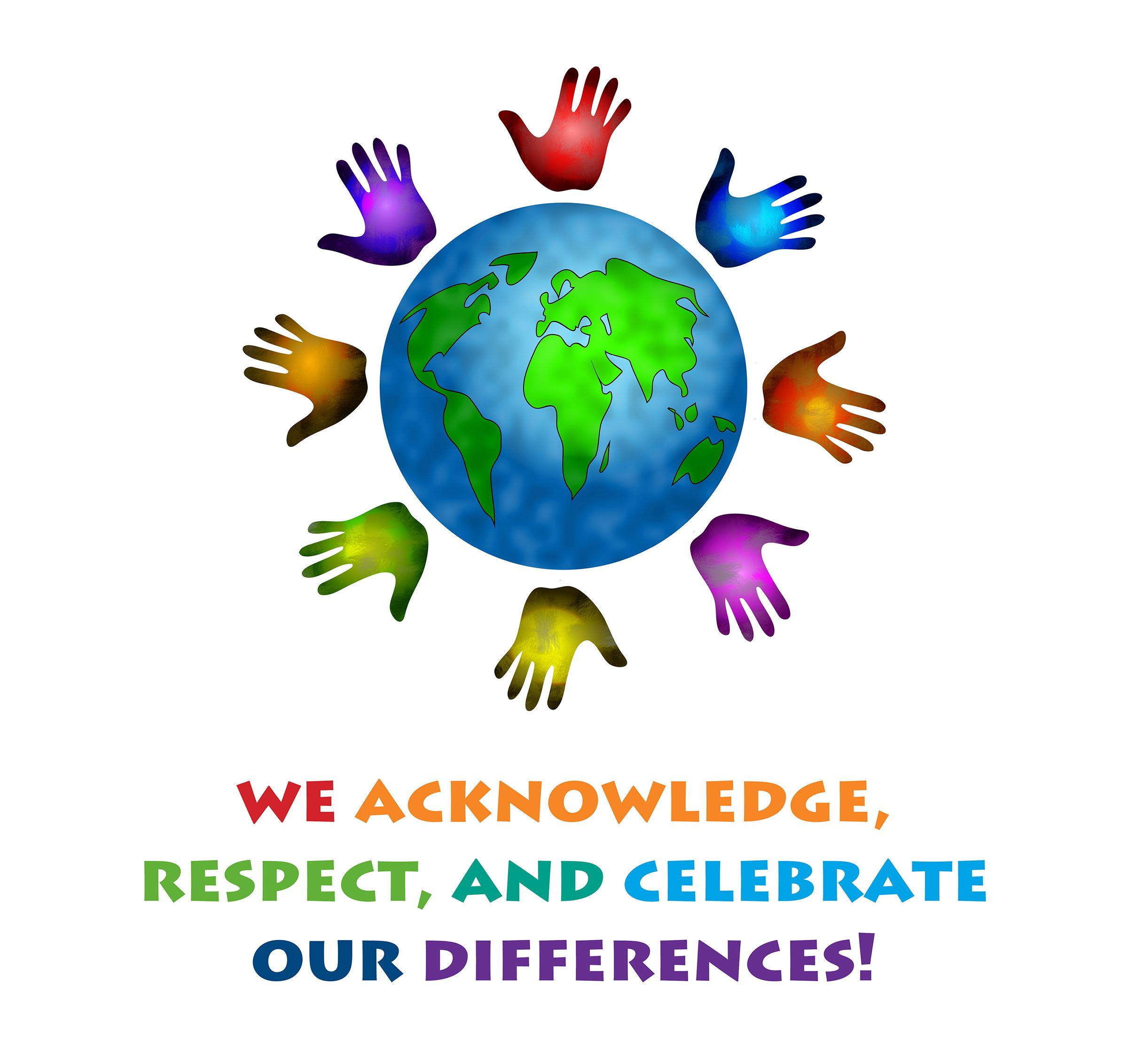 We Acknowledge, Respect, and Celebrate Our Differences
